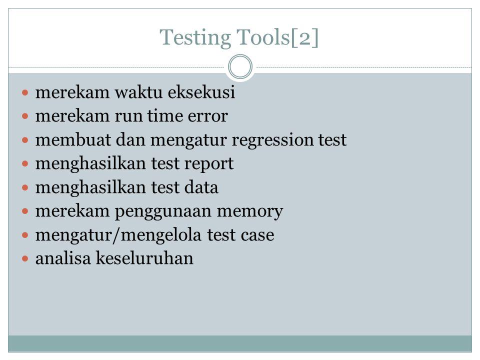 Testing Tools[2] merekam waktu eksekusi merekam run time error